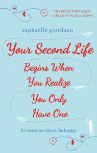 your-second-life-begins-when-you-realize-you-only-have-one-1